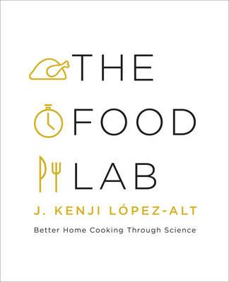 Food Lab: Better Home Cooking Through Science