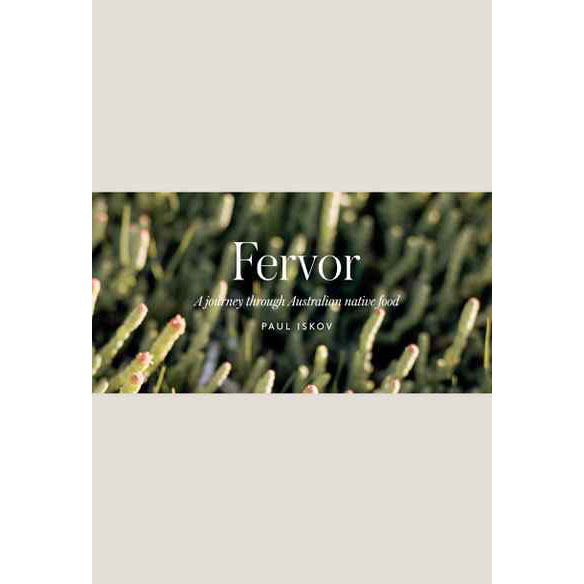 Fervor: A Journey Through Australian Native Food
