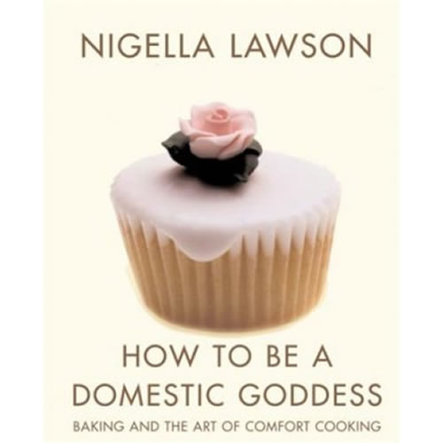 Nigella Lawson - How to be a Domestic Goddess Cook Book