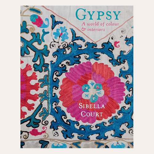 Gypsy: A World of Colours & Interiors by Sibella Court