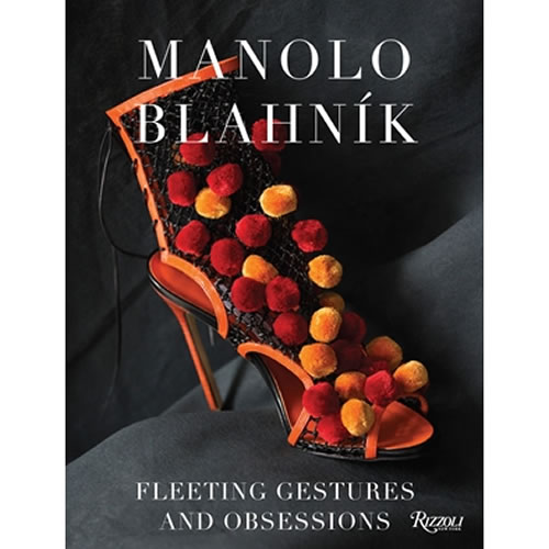 Manolo Blahnik Fleeting Gestures and Obsessions