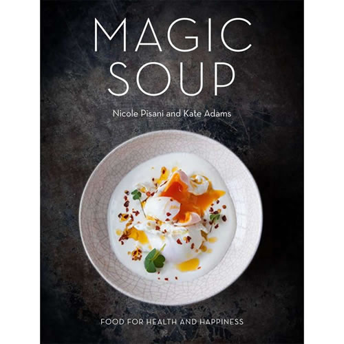 Magic Soup Food for Health and Happiness