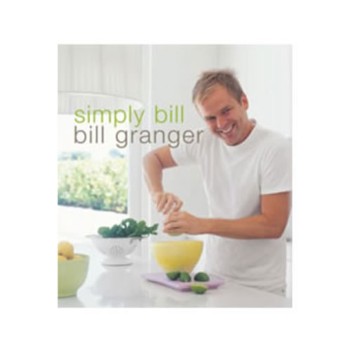 Bill Granger - Simply Bill Cookbook