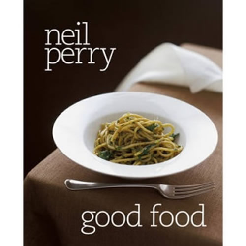 Neil Perry: Good Food