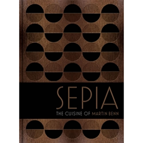 Sepia The Cuisine of Martin Benn