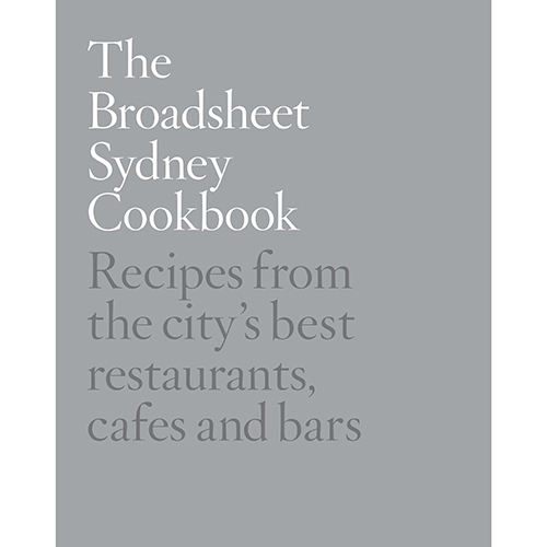 Broadsheet Sydney Cookbook