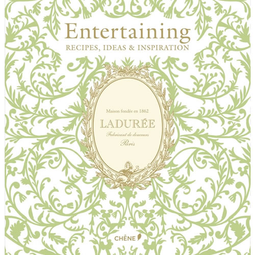 LADUREE: Entertaining by Lemains, Lerouet and Morel