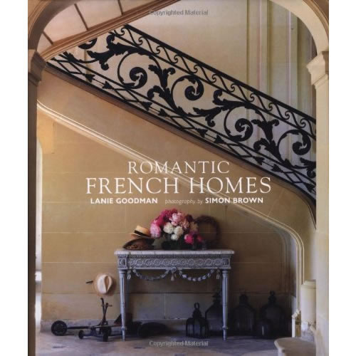 Romantic French Homes by Lanie Goodman
