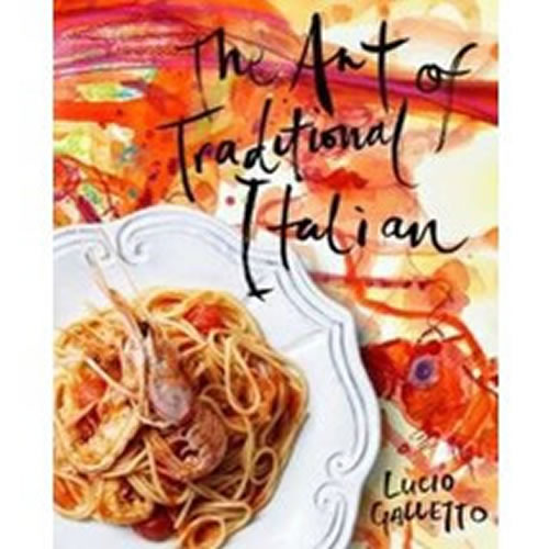 Art of Traditional Italian by Lucio Galletto