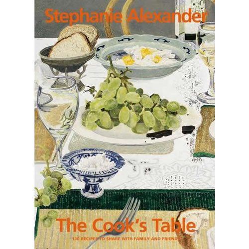 Cooks Table 130 Recipes to Share with Family and Friends By Stephanie Alexander